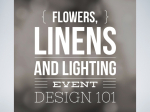 flowers, linens and lighting  |  EVENT DESIGN 101